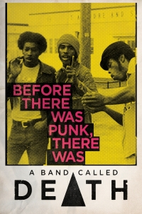 "A publicity still of the band, overlaid with the film's tagline ""before there was punk, there was Death"", adorns the movie poster."