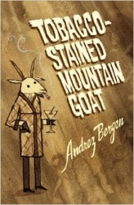 A mountain goat in a smoking jacket, smoking a cigarette and holding a martini, adorns the book cover.