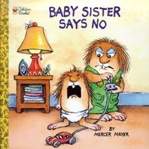 Little Sister cries as Little Critter stares at her in exasperation on the cover of the book.